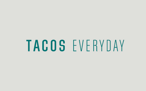 Tacos Everyday Text